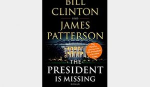 Bill Clinton und James Pattersons - The President is missing